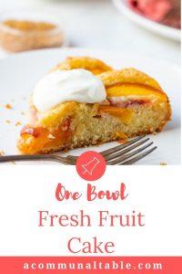 Fresh Fruit Cake Recipe | A Communal Table