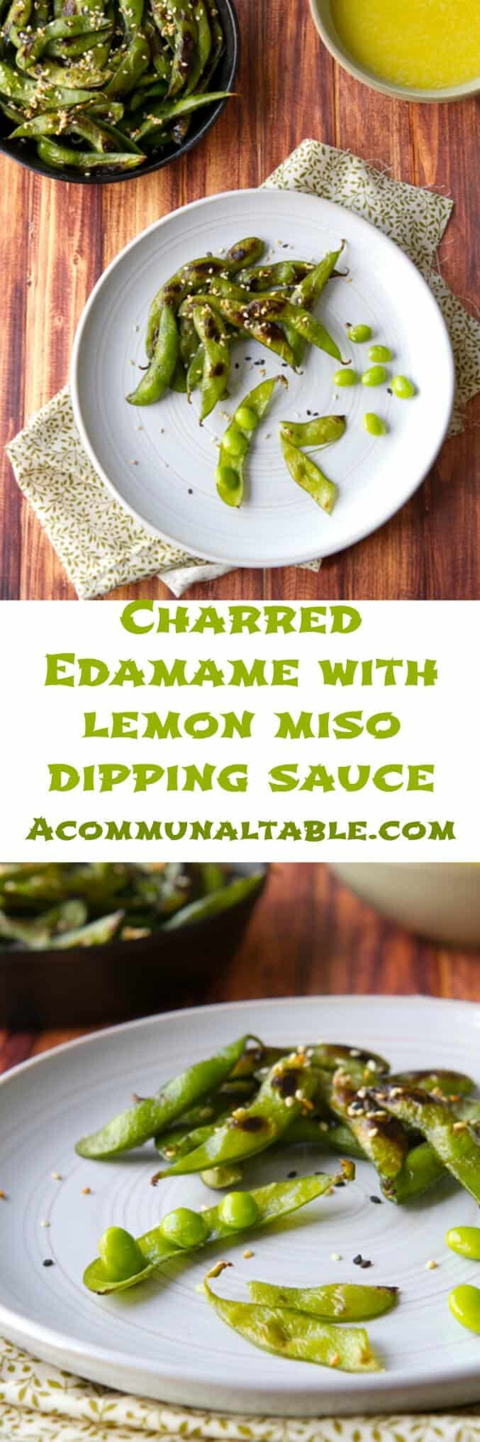 This Charred Edamame with Miso Lemon Dipping sauce appetizer recipe is healthy, delicious and ready in under 30 minutes for vegetarians and vegans alike.