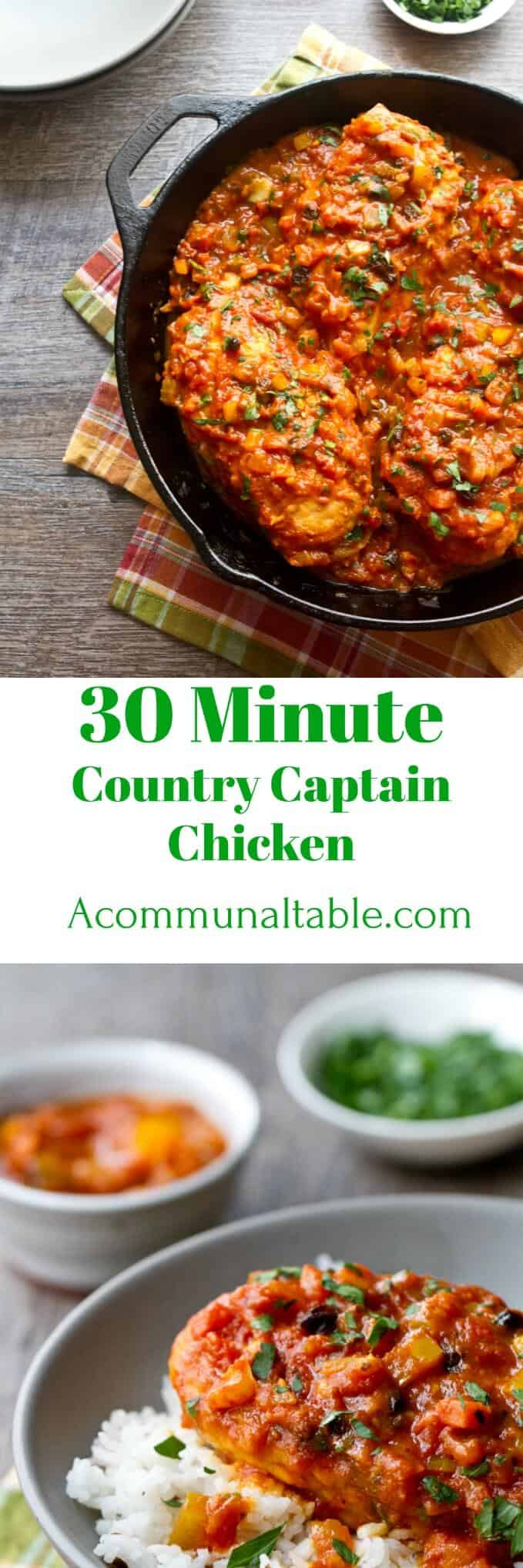 30 minute Country Captain Chicken is richly flavored southern classic. Bottled marinara sauce, curry and currants make this an easy weeknight meal!!