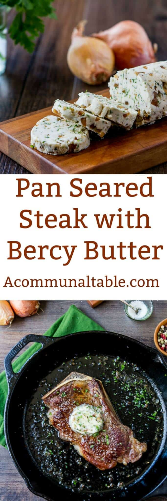 This Pan Seared Steak with Bercy Butter recipe is weeknight easy but fancy enough for company.